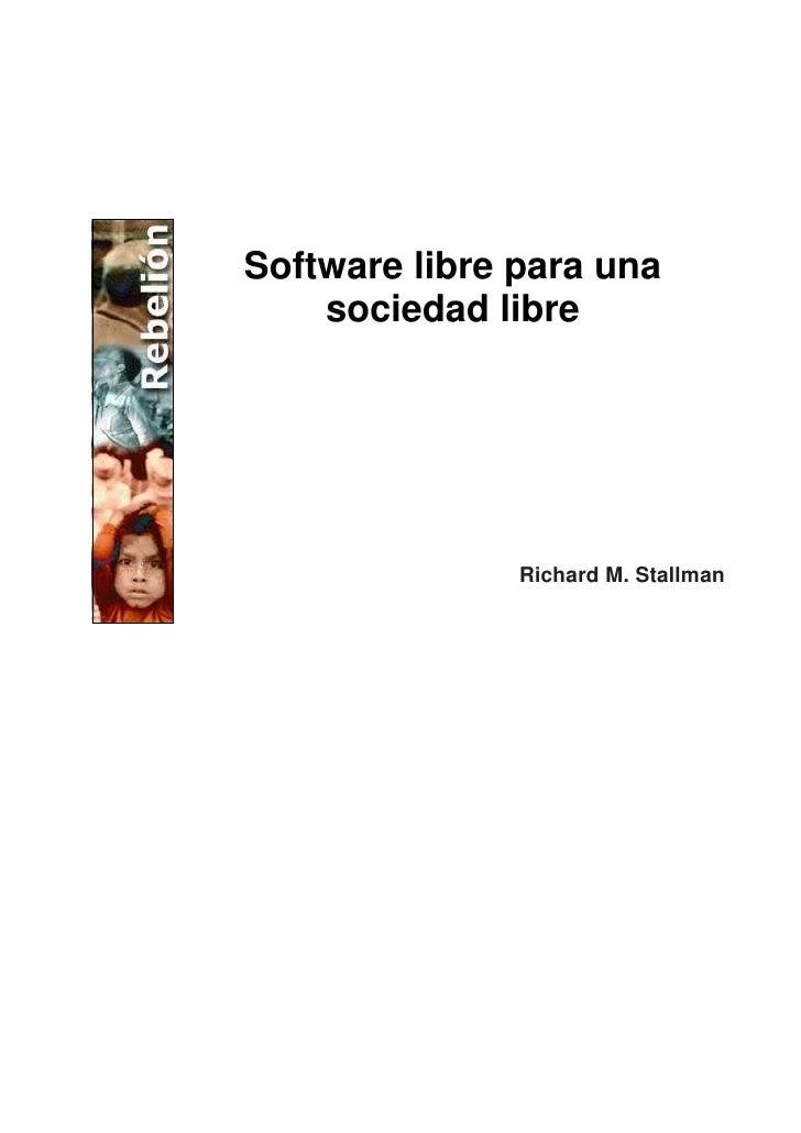 Stallman Software Libre Para Una Sociedad Libre