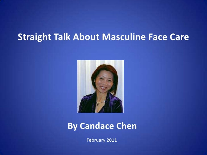 Straight Talk About Masculine Face Care by Face Lube Candace Chen