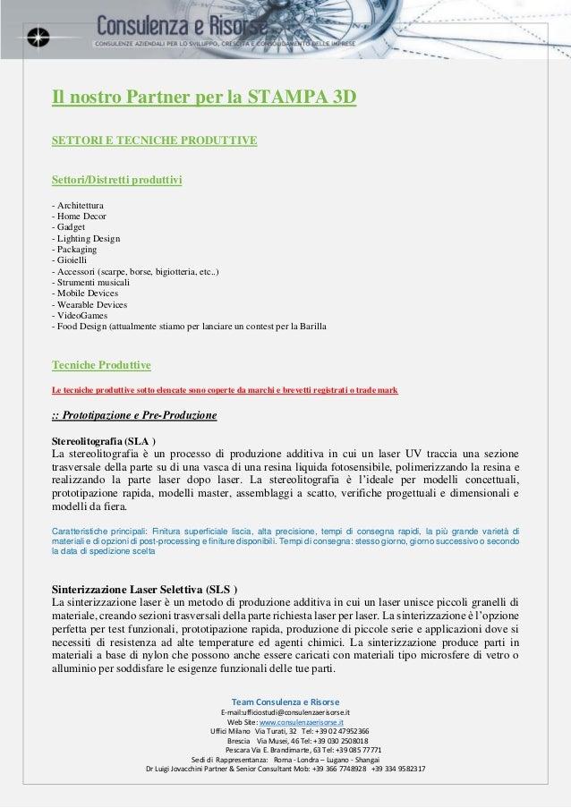 Team Consulenza e Risorse E-mail:ufficiostudi@consulenzaerisorse.it Web Site: www.consulenzaerisorse.it Uffici Milano Via ...