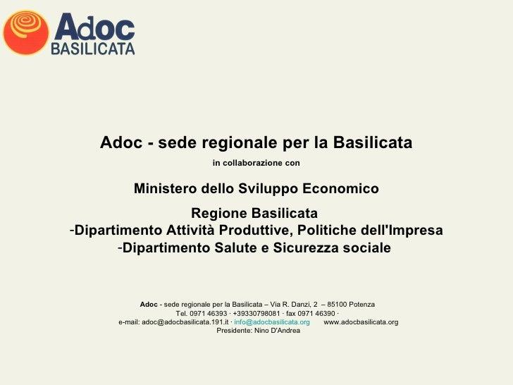 Adoc  - sede regionale per la Basilicata – Via R. Danzi, 2  – 85100 Potenza  Tel. 0971 46393 · +39330798081 · fax 0971 463...