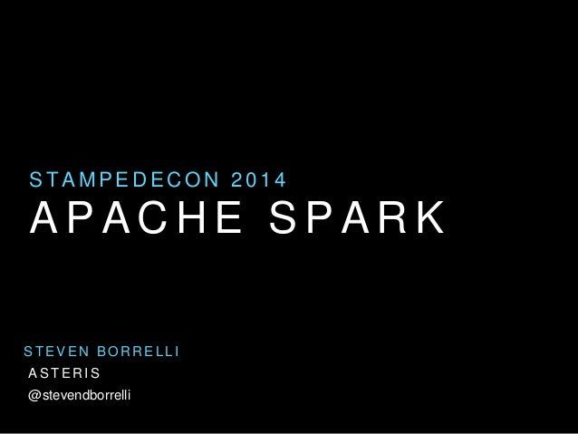 Apache Spark: the next big thing? - StampedeCon 2014