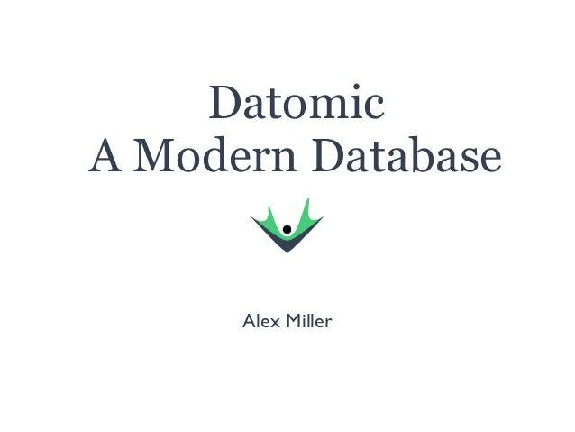 Datomic – A Modern Database - StampedeCon 2014