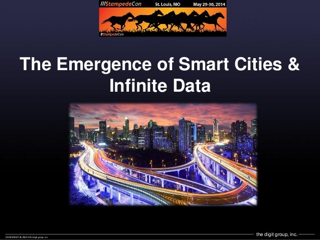 the digit group, inc.CONFIDENTIAL ©2014 the digit group, inc. The Emergence of Smart Cities & Infinite Data