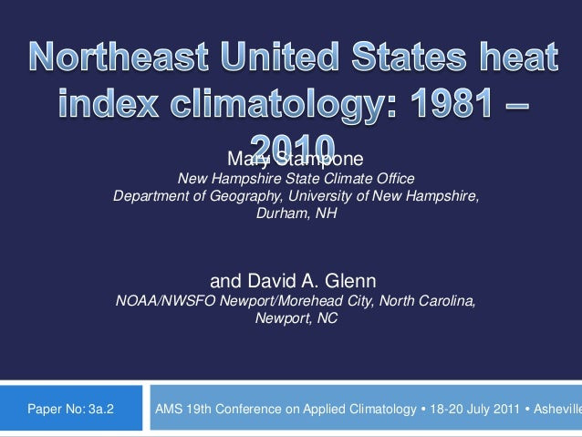 Paper No: 3a.2 AMS 19th Conference on Applied Climatology  18-20 July 2011  Asheville Mary Stampone New Hampshire State ...
