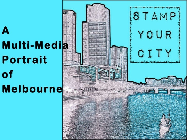 A  Multi-Media  Portrait  of  Melbourne
