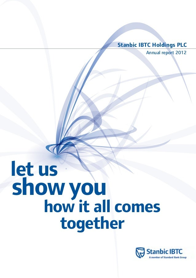Stanbic IBTC Holdings PLC Annual report 2012 let us how it all comes together show you