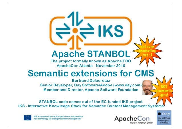 STANBOL code comes out of the EC-funded IKS project IKS - Interactive Knowledge Stack for Semantic Content Management Syst...