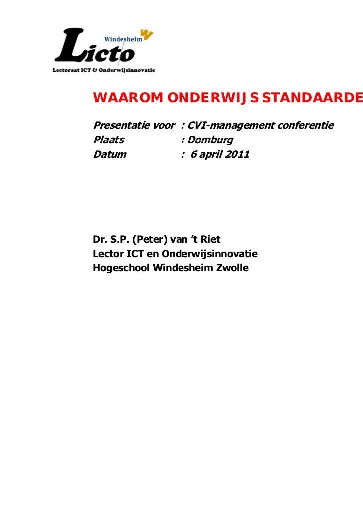 WAAROM ONDERWIJS STANDAARDEN?Presentatie voor : CVI-management conferentiePlaats           : DomburgDatum            : 6 a...