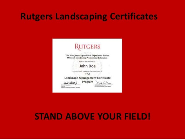 Rutgers Landscaping Certificates   STAND ABOVE YOUR FIELD!