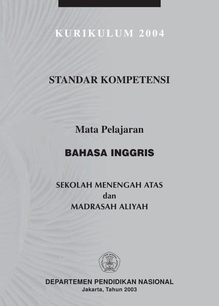 KURIKULUM 2004    STANDAR KOMPETENSI          Mata Pelajaran      BAHASA INGGRIS     SEKOLAH MENENGAH ATAS            dan ...