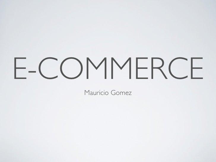 E-COMMERCE   Mauricio Gomez