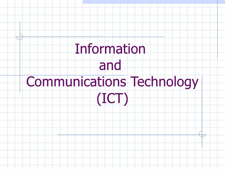Information  and  Communications Technology (ICT)