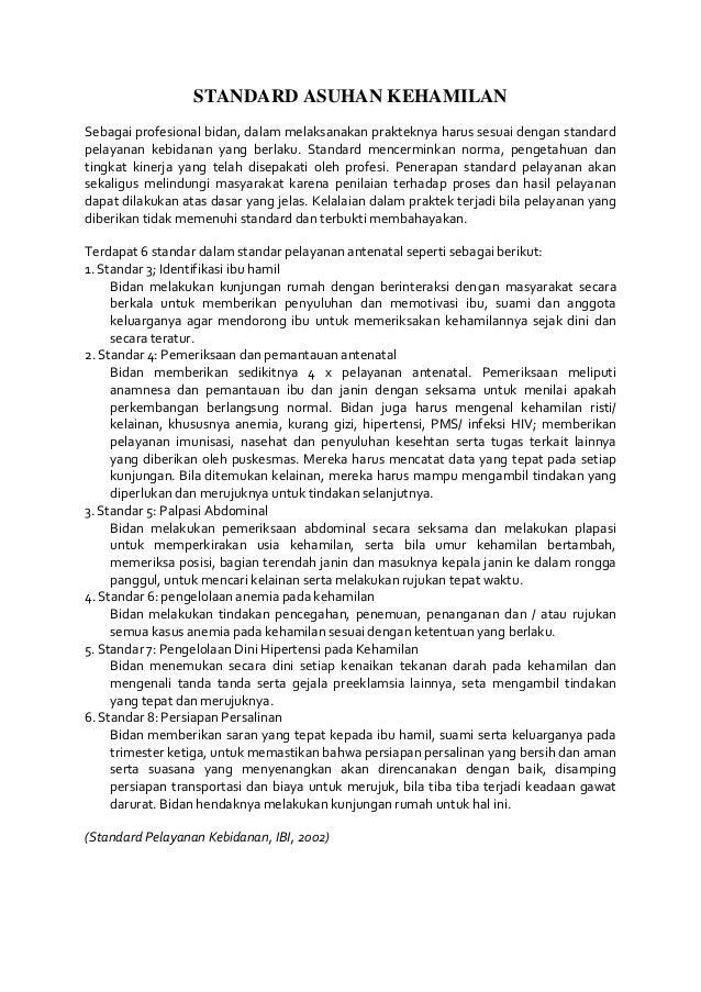 STANDARD ASUHAN KEHAMILANSebagai profesional bidan, dalam melaksanakan prakteknya harus sesuai dengan standardpelayanan ke...