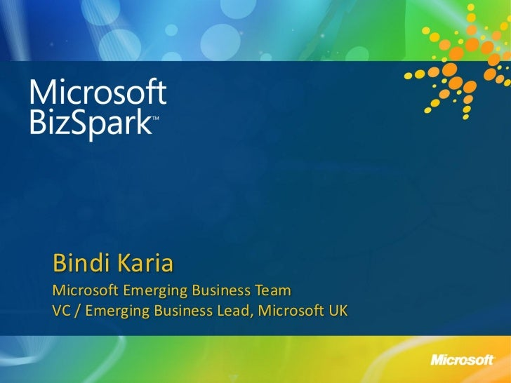 Bindi KariaMicrosoft Emerging Business TeamVC / Emerging Business Lead, Microsoft UK