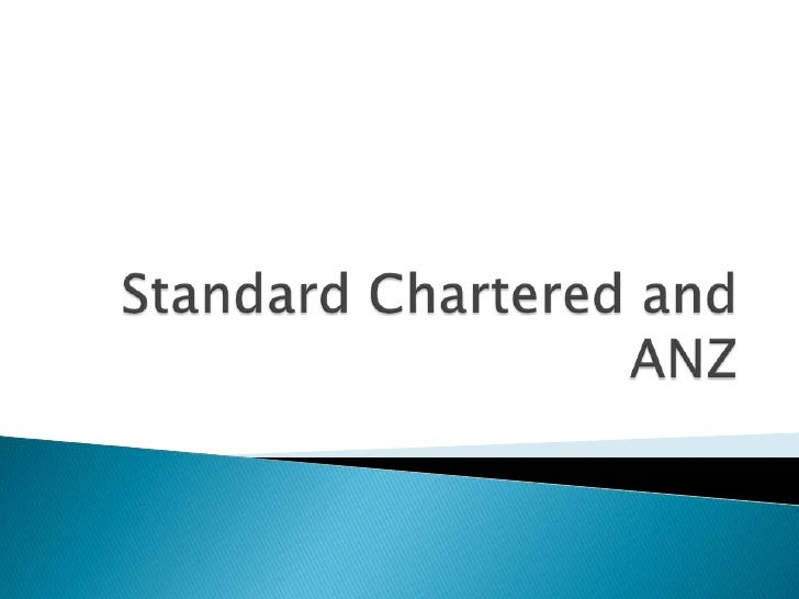 Standard chartered and anz presentation