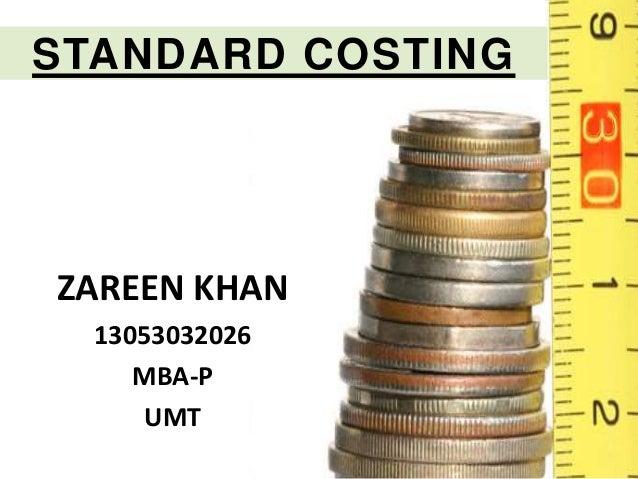 STANDARD COSTING ZAREEN KHAN 13053032026 MBA-P UMT