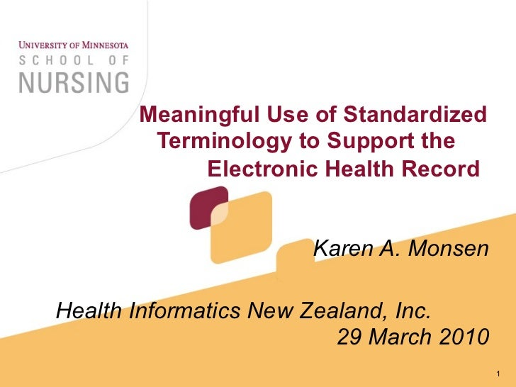 Meaningful Use of Standardized Terminology to Support the  Electronic Health Record   Karen A. Monsen Health Informatics N...
