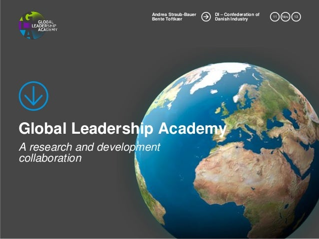 Andrea Straub-Bauer Bente Toftkær  DI – Confederation of Danish Industry  Global Leadership Academy A research and develop...