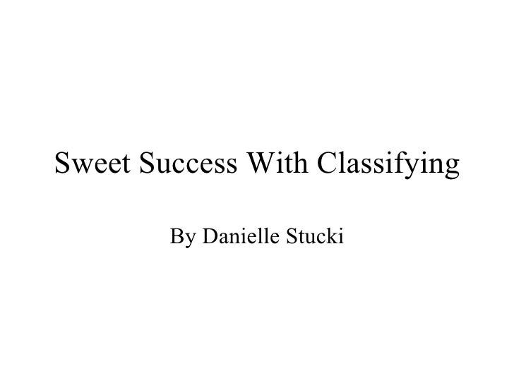 Sweet Success With Classifying By Danielle Stucki