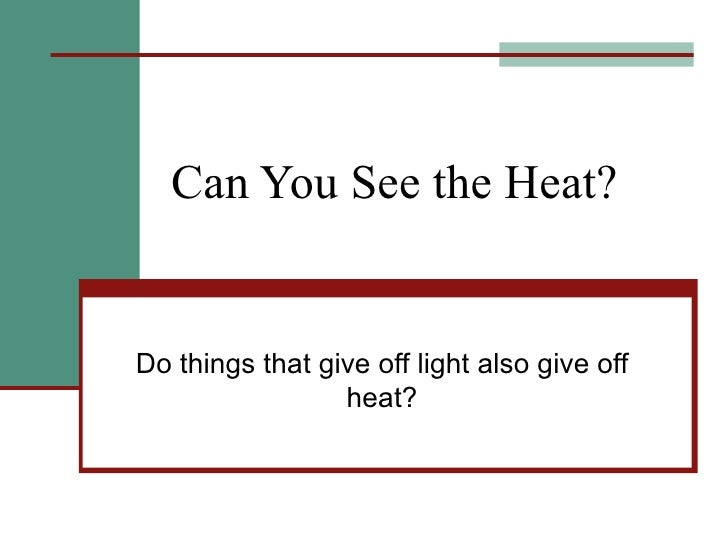 Things That Heat : Standard indicator lesson plan ppt