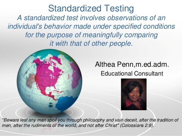 Standardized Testing A standardized test involves observations of an individual's behavior made under specified conditions...