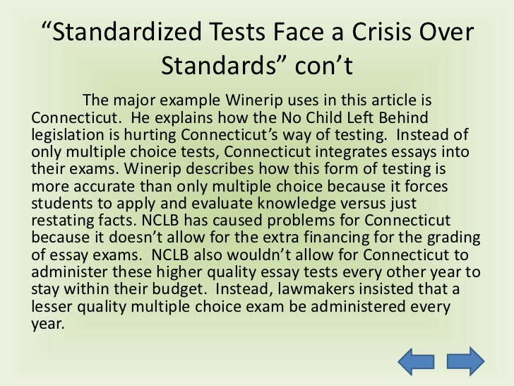standardized testing 2 essay Standardized tests were made to test the knowledge of a student over even though standardized testing can be harmful to student haven't found the essay you.