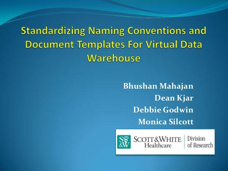 Standardizing Naming Conventions and Document Templates for Virtual Data Warehouse MAHAJAN