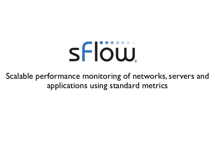 Scalable performance monitoring of networks, servers and            applications using standard metrics