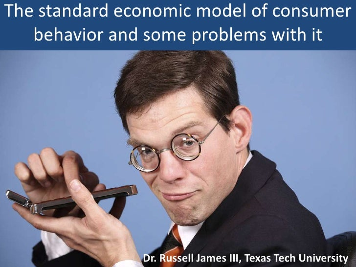 The standard economic model of consumer behavior and some problems with it<br />Dr. Russell James III, Texas Tech Universi...