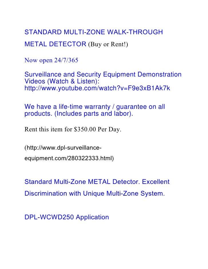 STANDARD MULTI-ZONE WALK-THROUGHMETAL DETECTOR (Buy or Rent!)Now open 24/7/365Surveillance and Security Equipment Demonstr...