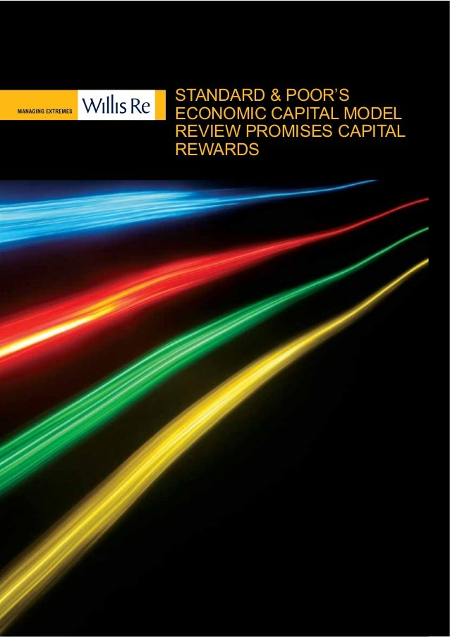 Willis Re Standard & Poor's Economic Capital Model Review Promises Capital Rewards | 2STANDARD & POOR'SECONOMIC CAPITAL MO...