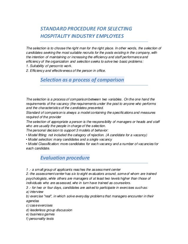 STANDARD PROCEDURE FOR SELECTING HOSPITALITY INDUSTRY EMPLOYEES The selection is to choose the right man for the right pla...