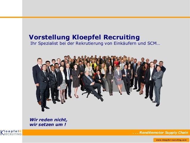 Ihr Spezialist bei der Rekrutierung von Einkäufern und SCM…  . . . Renditemotor Supply Chain  www.kloepfel-recruiting.com ...