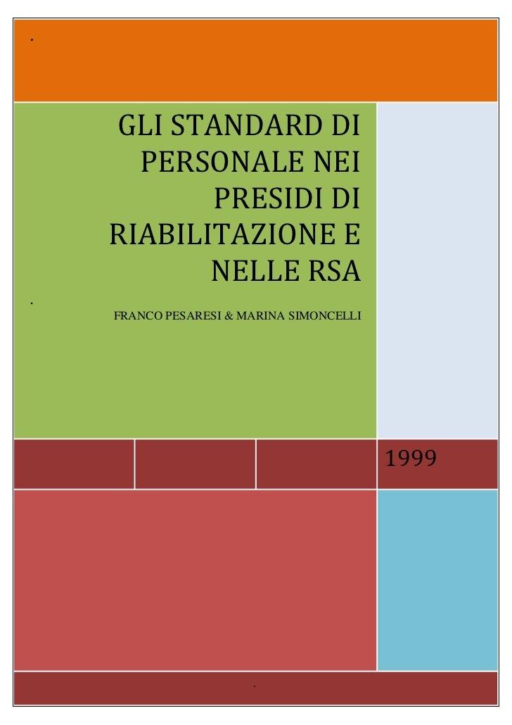 .    GLI STANDARD DI      PERSONALE NEI           PRESIDI DI    RIABILITAZIONE E           NELLE RSA.    FRANCO PESARESI &...
