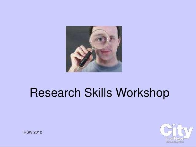 Research Skills WorkshopRSW 2012