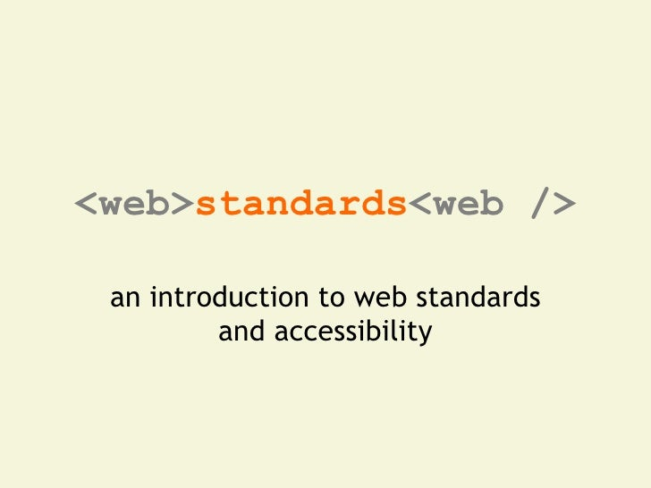 <web>standards</web>  an introduction to web standards         and accessibility