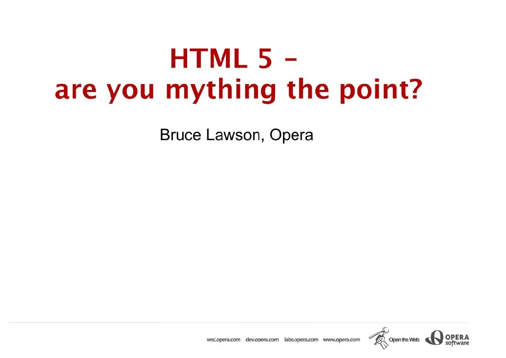 Standards.next: HTML - Are you mything the point?