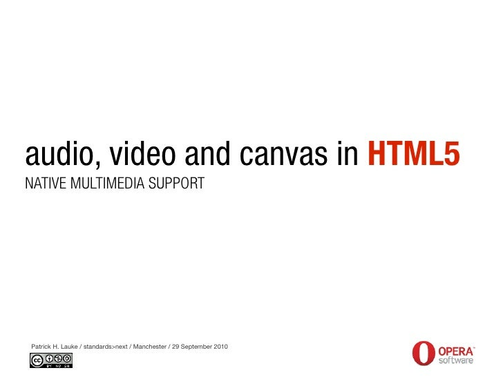 audio, video and canvas in HTML5 - standards>next Manchester 29.09.2010