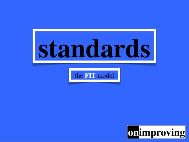Standards the FIT model