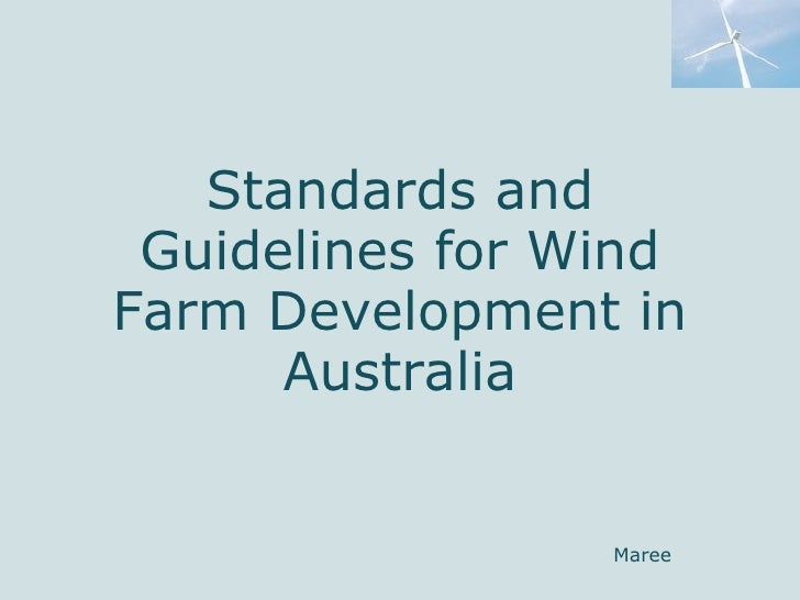 Standards and Guidelines for Wind Farm Development in Australia Maree