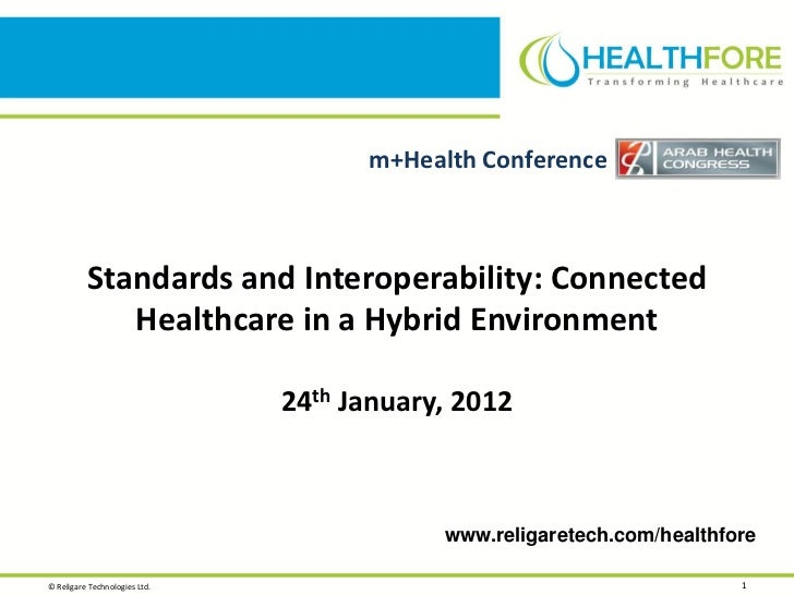 m+Health Conference          Standards and Interoperability: Connected             Healthcare in a Hybrid Environment     ...