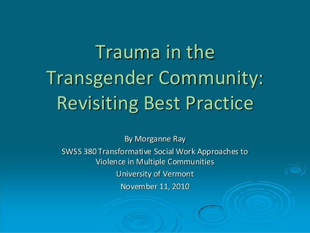 Trauma in the Transgender Community: Revisiting Best Practice (no video)