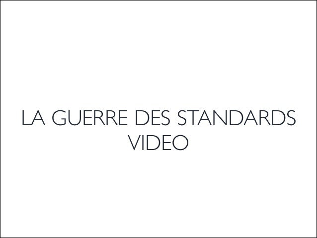 LA GUERRE DES STANDARDS  VIDEO