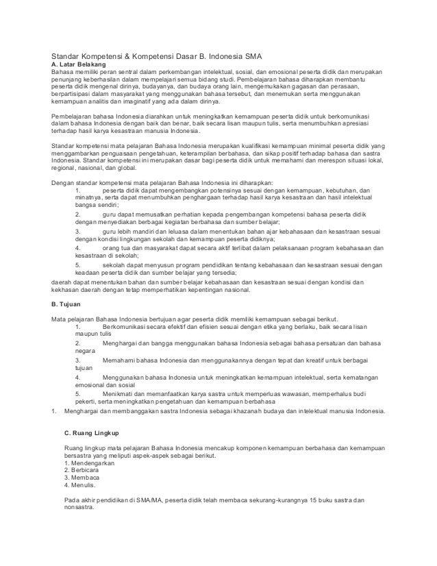 Standar Kompetensi & Kompetensi Dasar B. Indonesia SMAA. Latar BelakangBahasa memiliki peran sentral dalam perkembangan in...