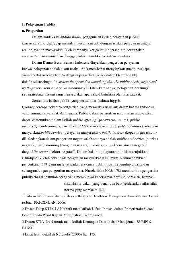 I. Pelayanan Publik a. Pengertian Dalam konteks ke-Indonesia-an, penggunaan istilah pelayanan publik (publicservice) diang...