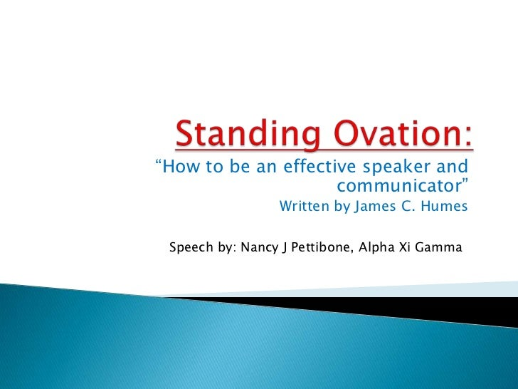 "Standing Ovation:<br />""How to be an effective speaker and communicator""<br />Written by James C. Humes<br />Speech by: Na..."