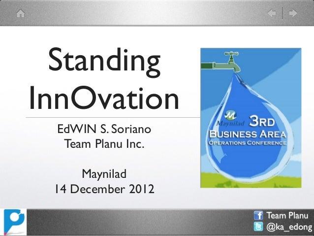 StandingInnOvation EdWIN S. Soriano  Team Planu Inc.     Maynilad 14 December 2012                    Team Planu          ...