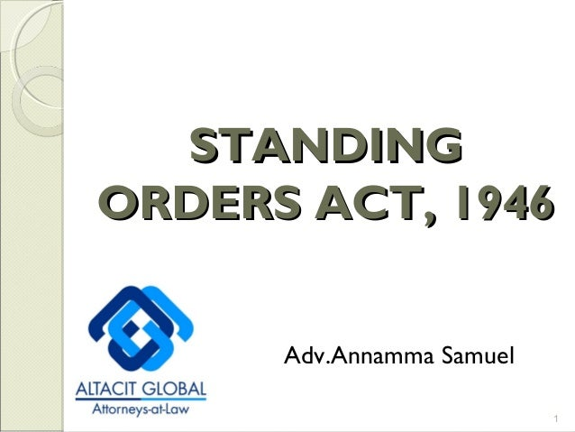 Adv.Annamma Samuel 1 STANDINGSTANDING ORDERS ACT, 1946ORDERS ACT, 1946