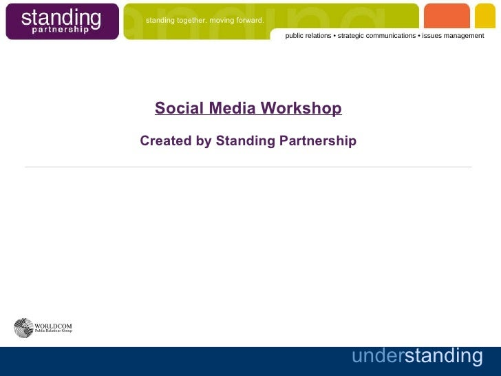 Social Media Workshop Created by Standing Partnership