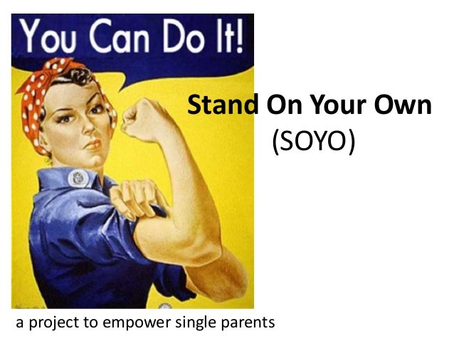 Stand On Your Own  (SOYO)  a project to empower single parents